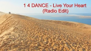 """1 4 DANCE - Live Your Heart (Radio Edit) (Official Music Video) (""""One for Dance"""")"""