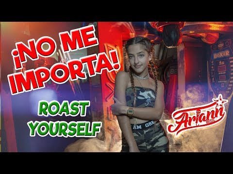 🔥ROAST YOURSELF CHALLENGE 2.0🔥 - ARIANN - NO ME IMPORTA - [Official Video]