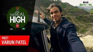 Meet Varun Patel   The Real High   Arre Outdoors