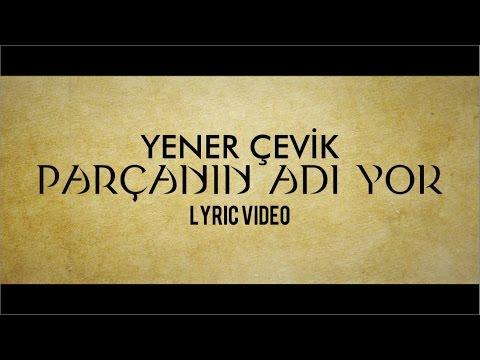 Yener Çevik - Parçanın Adı Yok Lyric Video