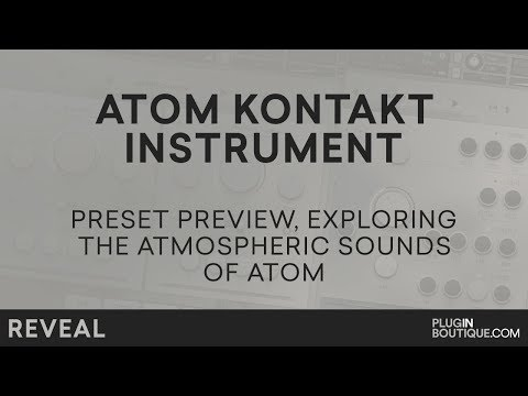 ATOM Kontakt Instrument - Exploring The Atmospheric Sounds