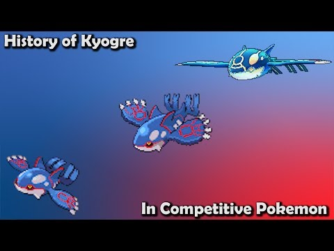 How GOOD Was Kyogre ACTUALLY? - History Of Kyogre In Competitive Pokemon (Gens 3-7)