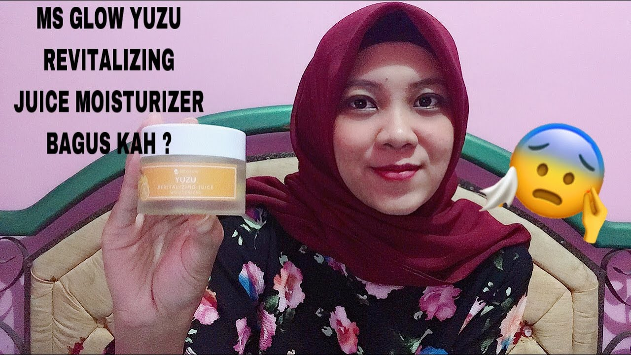Review Ms Glow Yuzu Revitalizing Juice Moisturizer Pemakaian Selama 23 Hari Youtube
