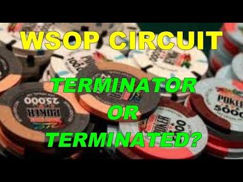 Mr Bill Poker Vlog 58 - WSOP Circuit - Terminator or Terminated?