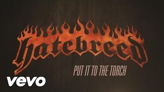 Hatebreed - Put It To The Torch (Lyric Video)