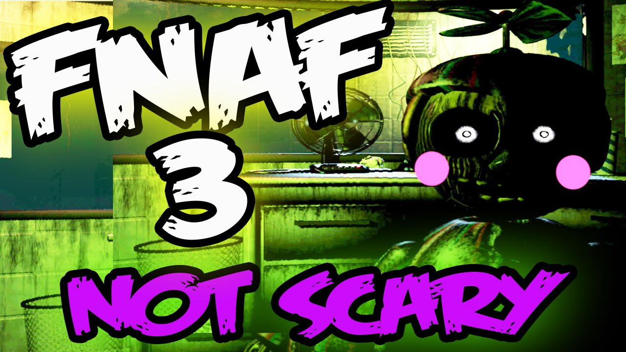 How to make five nights at freddy 39 s 3 not scary fnaf 3 not scary parody youtube - Fnaf 3 not scary ...