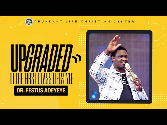 Upgraded To The First Class Lifestyle | Dr. Festus Adeyeye | ALCC Winners House