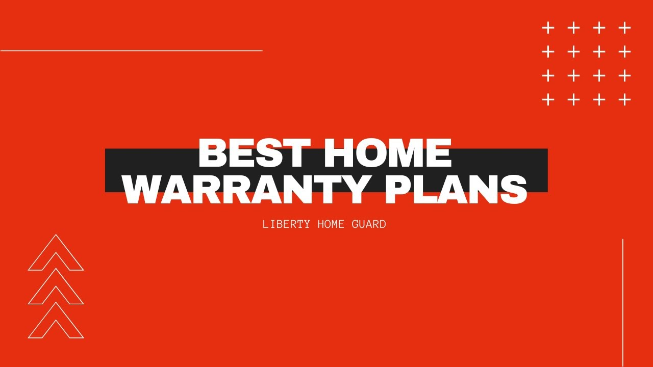 Best Home Warranty Plans Liberty Home Guard Youtube
