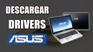 Descargar e Instalar Drivers o Controladores Originales de ASUS