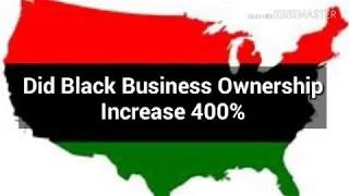 Black OWNED Businesses Ownership Increase Up to 400%