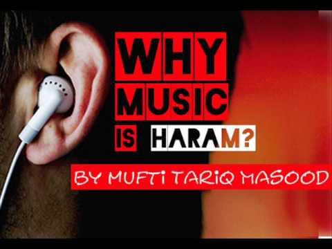 Why music is haram by Mufti Tariq Masood