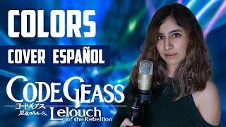 CODE GEASS OP 1 『COLORS』- FLOW | FULL COVER ESPAÑOL LATINO | Dianilis