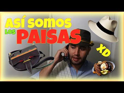 CÓMO SOMOS LOS PAISAS - CONSEJOS PARA SER UN PAISA | Juan David Cuesta