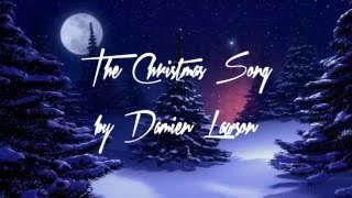 The Christmas Song by Damien Lawson