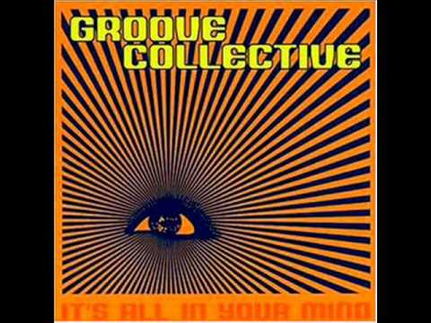 Groove Collective - It's All In Your Mind [Full Album]