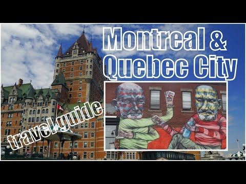 Visit Canada - Montreal and Quebec City Travel Guide and Top