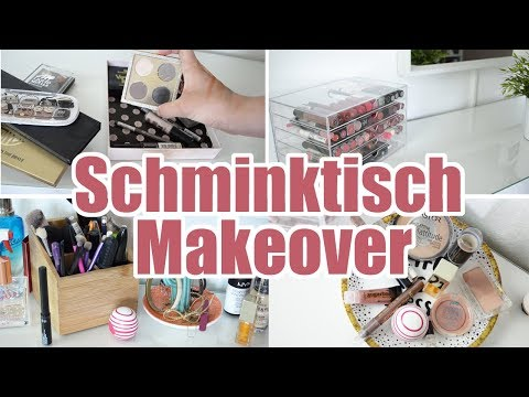 SCHMINKTISCH MAKEOVER | MAKE-UP SAMMLUNG & ORGANISATION