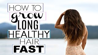 HOW TO GROW LONG HEALTHY HAIR FAST | 7 QUICK TIPS