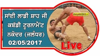sai laddi shah ji nakodar jalandhar kabaddi cup live 02 may 2017