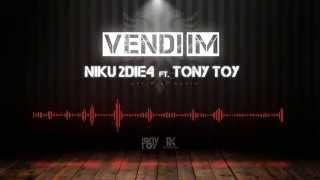 niku 2die4 ft tony toy vendi im official audio