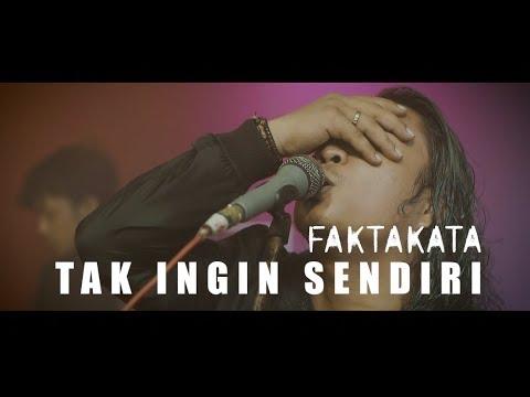 FAKTAKATA - TAK INGIN SENDIRI ( Cover Pance Pondaag )