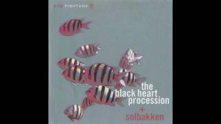 The Black Heart Procession + Solbakken  -  Things Go On With Mistakes