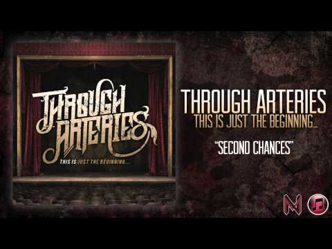 Through Arteries - Second Chances