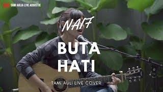 Download Mp3 Buta Hati Naif   Cover Tami Aulia