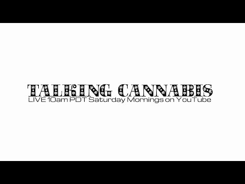 TalkingCANNABIS Episode 10 - Organic Conversation About Cannabis