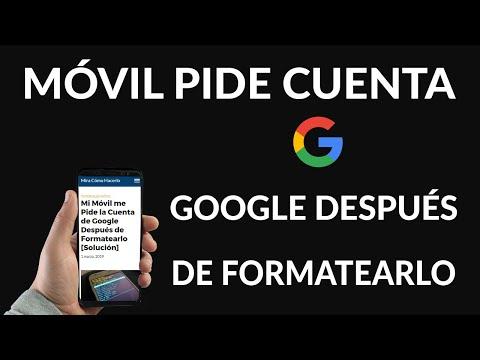Mi Móvil me Pide la Cuenta de Google Después de Formatearlo Solución