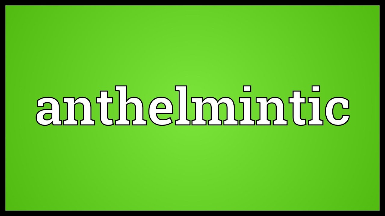 Anthelmintic definition biology. An anthelmintic definition