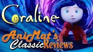 Coraline - AniMat's Classic Reviews