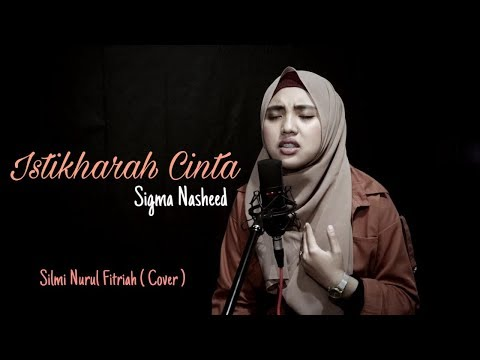 Istikharah Cinta - Sigma  (Cover By Silmi Nurul Fitriah)