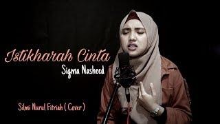 [1.94 MB] Istikharah Cinta - Sigma (Cover by Silmi Nurul Fitriah)