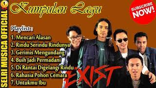 Download Lagu EXIST [Lagu Malaysia] Mencari Alasan,Gerimis Mengundang,Buih Jadi Permadani,Untukmu Ibu - FULL ALBUM mp3
