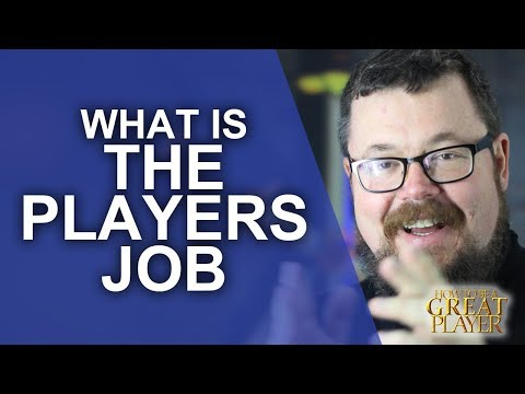 GREATPC: What's your job as a Player Character in Roleplaying?