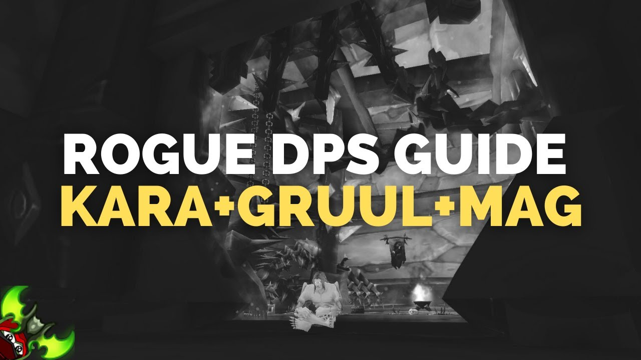Rogue TBC P1 Boss DPS Guide - Karazhan, Gruul, Magtheridon