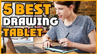 ✅ Top 5: Best Drawing Tablet Reviews Of 2019 | Best Budget Drawing Tablet (Buying Guide)