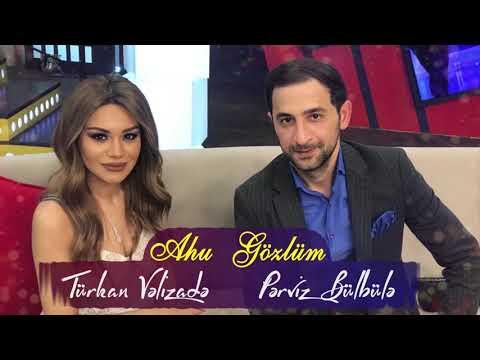 Perviz Bulbule & Turkan Valizade - Ahu Gozlum (2018)