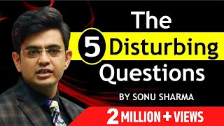 The 5 Disturbing Questions ! For Association Kindly Contact : 7678481813