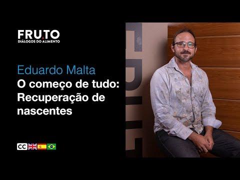 O COMEÇO DE TUDO: RECUPERAÇÃO DE NASCENTES - Eduardo Malta | FRUTO 2020