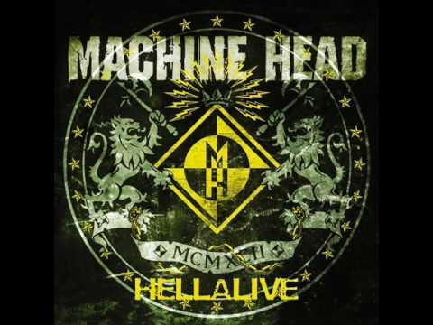 Machine Head - The Blood, The Sweat, The Tears - Hellalive