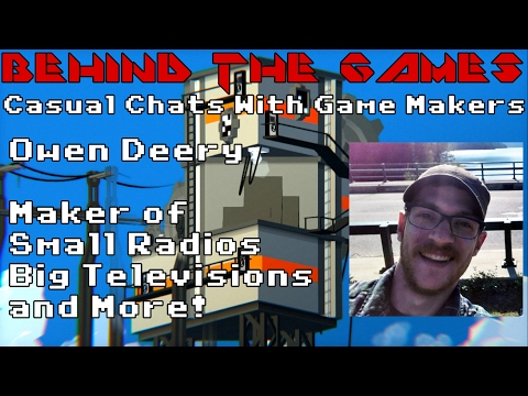 Chatting with Owen Deery, Maker of Small Radios Big Televisions And More! - Behind the Games