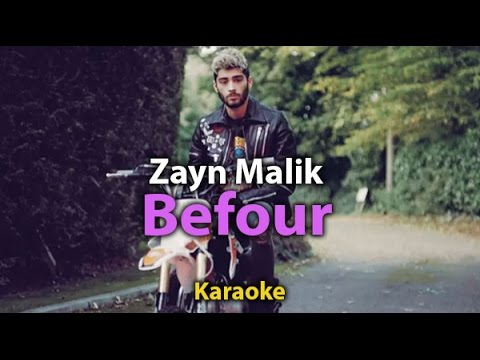 [Karaoke] BeFoUr - Zayn Malik - Karaoke with lyrics | Instrumental  Original tone
