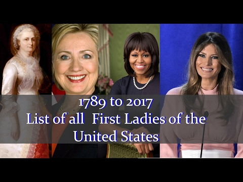 List of all  First Ladies of The United States | 1789 - 2017