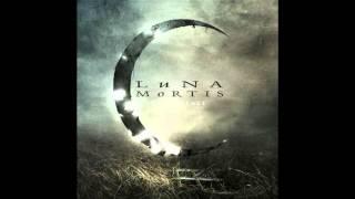 Luna Mortis - Embrace The End