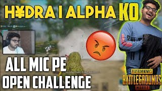 H¥DRA | Alpha KO ALL MIC PE OPEN CHALLENGE!! || PUBG MOBILE HIGHLIGHTS!!