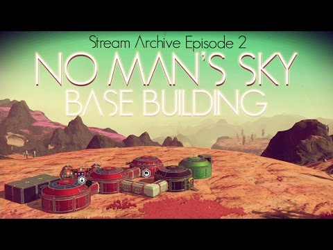 No Man's Sky - Foundation Update 1.1 - BASE BUILDING AT LAST! Part 2