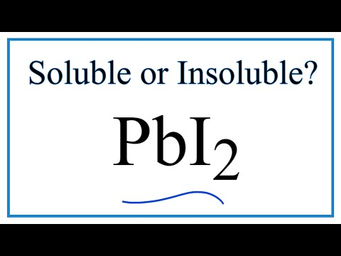 Is PbI2 Soluble Or Insoluble In Water?