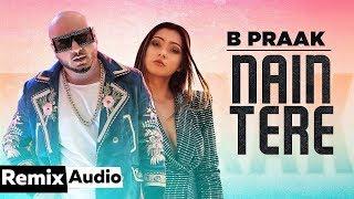 Nain Tere Audio Remix B Praak Jaani Muzical Doctorz Latest Remix Songs 2019